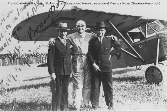 A Sidi-Bel-Abbès le 3 mai 1931 – Lucien Bossoutrot, Pierre Lemoigne et Maurice Rossi (Suzanne Perrichon)