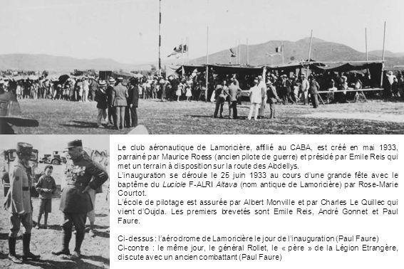 Le club aéronautique de Lamoricière, affilié au CABA, est créé en mai 1933, parrainé par Maurice Roess (ancien pilote de guerre) et présidé par Emile Reis qui met un terrain à disposition sur la route des Abdellys.