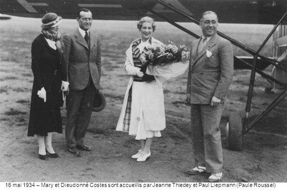 16 mai 1934 – Mary et Dieudonné Costes sont accueillis par Jeanne Thiedey et Paul Liepmann (Paule Roussel)
