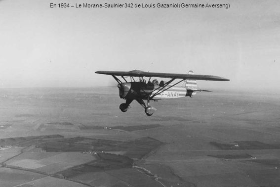 En 1934 – Le Morane-Saulnier 342 de Louis Gazaniol (Germaine Averseng)