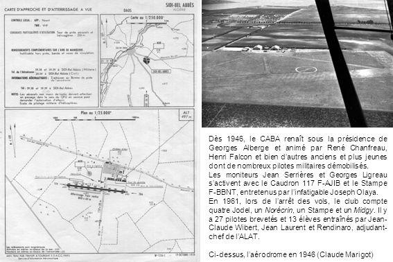 Dès 1946, le CABA renaît sous la présidence de Georges Alberge et animé par René Chanfreau, Henri Falcon et bien d'autres anciens et plus jeunes dont de nombreux pilotes militaires démobilisés.