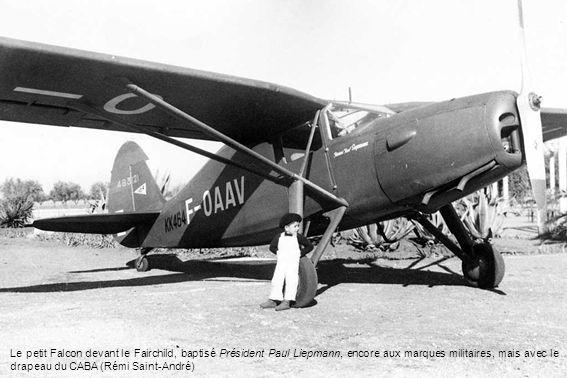 Le petit Falcon devant le Fairchild, baptisé Président Paul Liepmann, encore aux marques militaires, mais avec le drapeau du CABA (Rémi Saint-André)