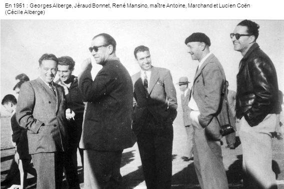 En 1951 : Georges Alberge, Jéraud Bonnet, René Mansino, maître Antoine, Marchand et Lucien Coën