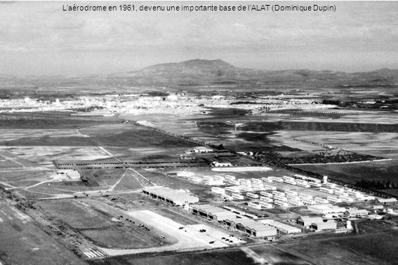 L'aérodrome en 1961, devenu une importante base de l'ALAT (Dominique Dupin)