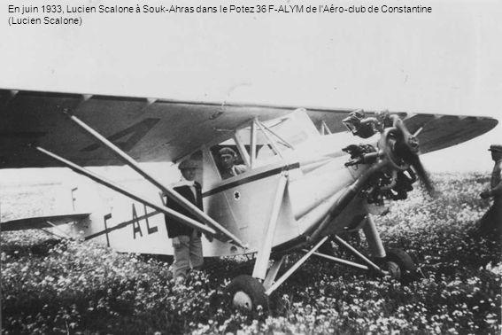 En juin 1933, Lucien Scalone à Souk-Ahras dans le Potez 36 F-ALYM de l Aéro-club de Constantine