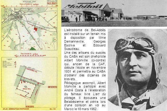 L'aérodrome de Bel-Abbès est installé sur un terrain mis à disposition par Mme Demanneville, Georges Escriva et Edouard Suaudeau.