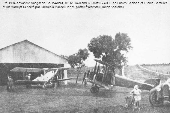 Eté 1934 devant le hangar de Souk-Ahras, le De Havilland 60 Moth F-AJOF de Lucien Scalone et Lucien Camillieri et un Hanriot 14 prêté par l armée à Marcel Danet, pilote réserviste (Lucien Scalone)