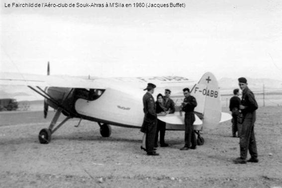 Le Fairchild de l'Aéro-club de Souk-Ahras à M'Sila en 1960 (Jacques Buffet)