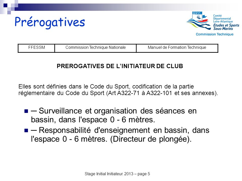 PREROGATIVES DE L'INITIATEUR DE CLUB
