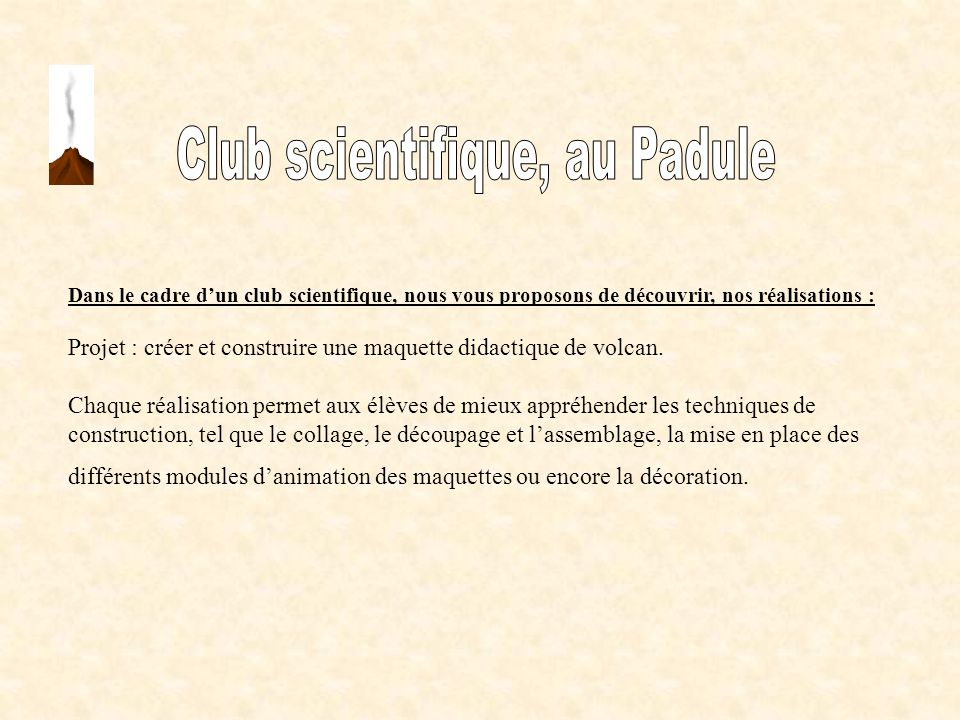Club scientifique, au Padule