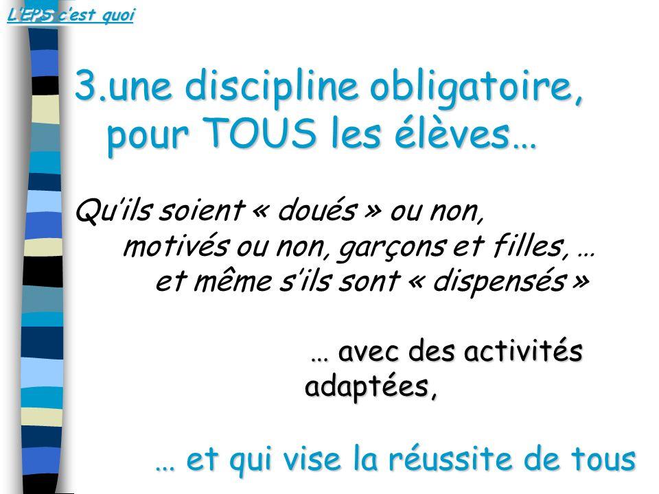 une discipline obligatoire, pour TOUS les élèves…