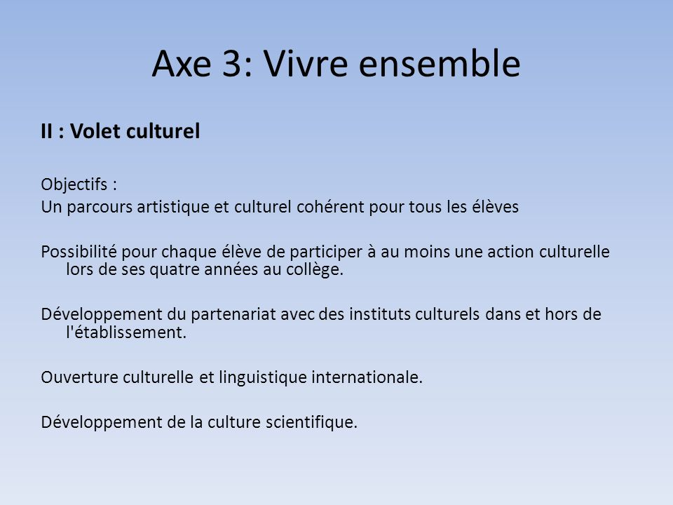Axe 3: Vivre ensemble II : Volet culturel Objectifs :