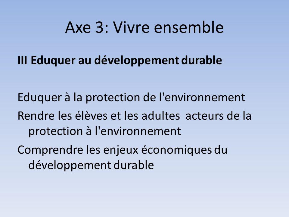 Axe 3: Vivre ensemble III Eduquer au développement durable