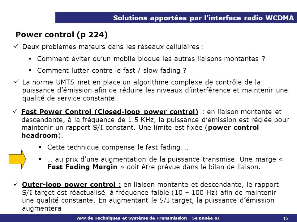 Power control (p 224) Solutions apportées par l'interface radio WCDMA