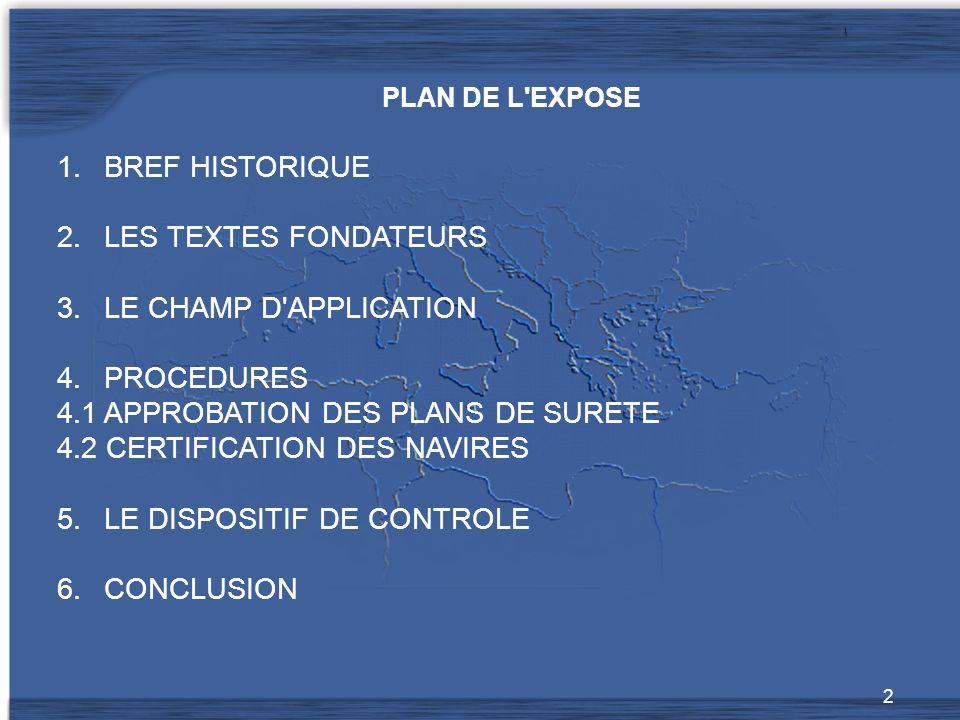 4.1 APPROBATION DES PLANS DE SURETE 4.2 CERTIFICATION DES NAVIRES