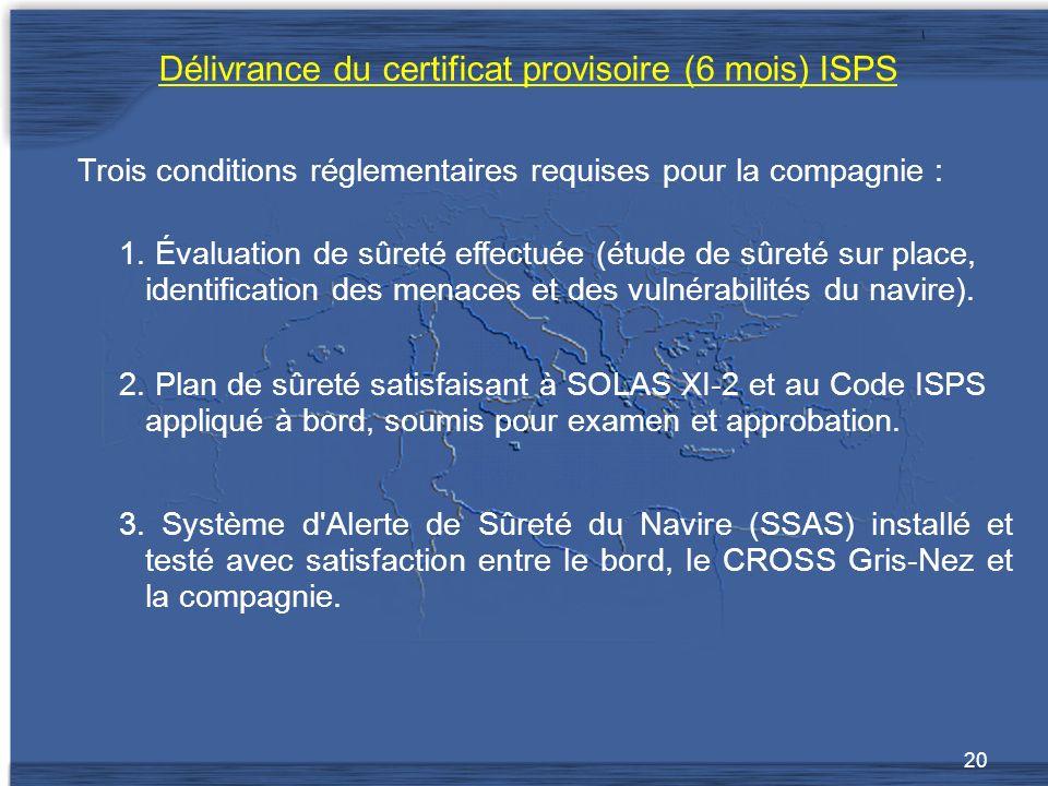 Délivrance du certificat provisoire (6 mois) ISPS