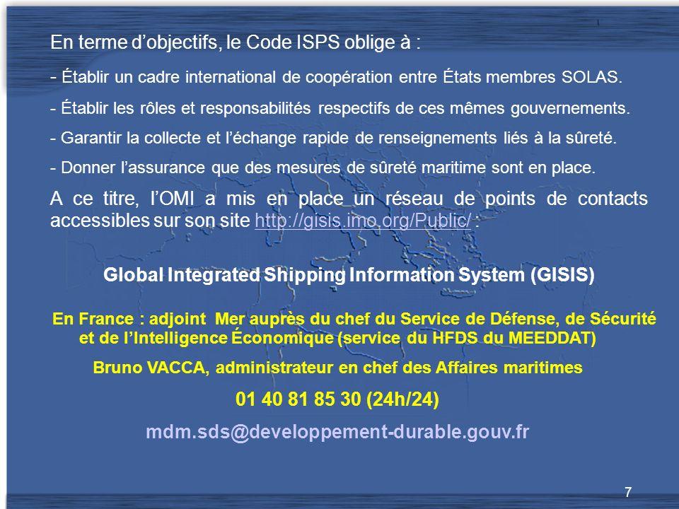 En terme d'objectifs, le Code ISPS oblige à :