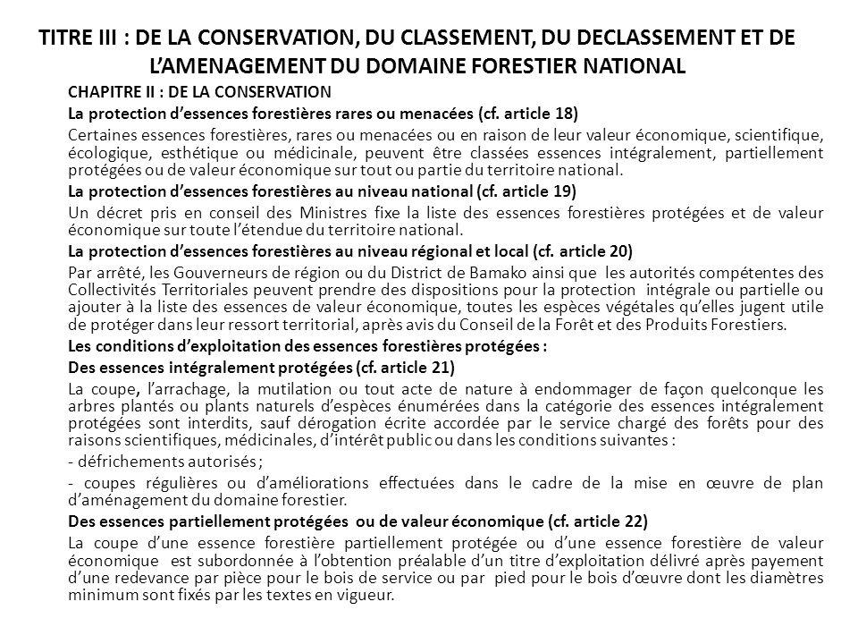 TITRE III : DE LA CONSERVATION, DU CLASSEMENT, DU DECLASSEMENT ET DE L'AMENAGEMENT DU DOMAINE FORESTIER NATIONAL