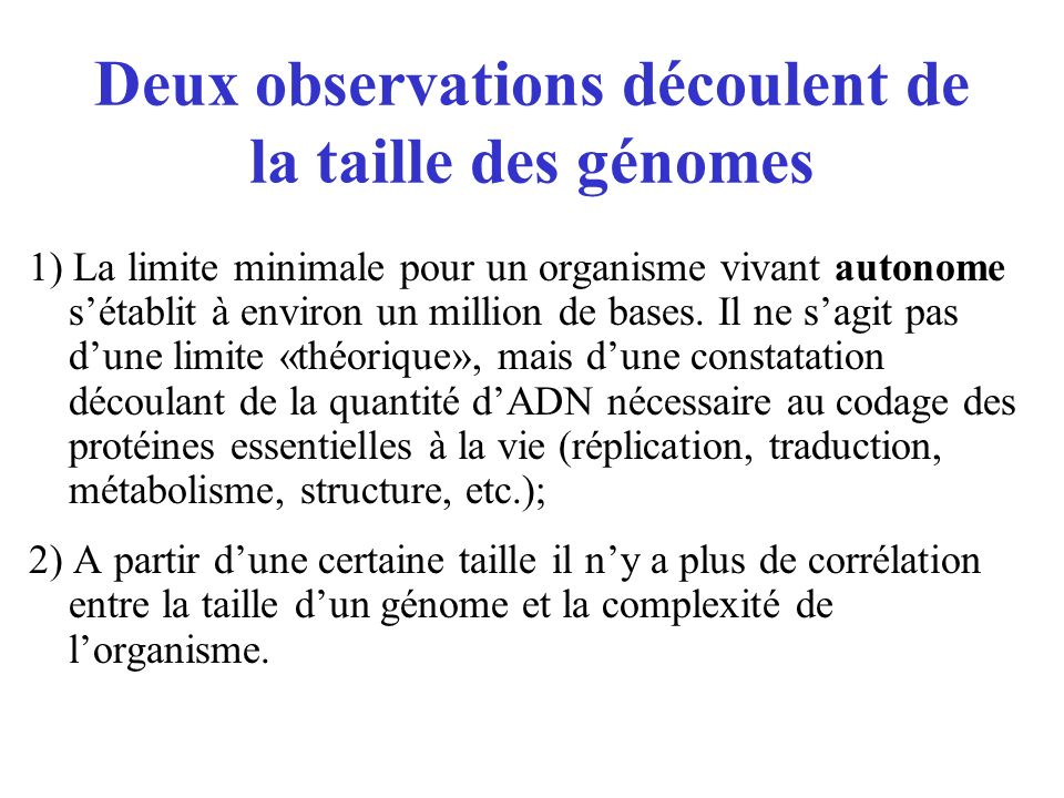 Deux observations découlent de la taille des génomes