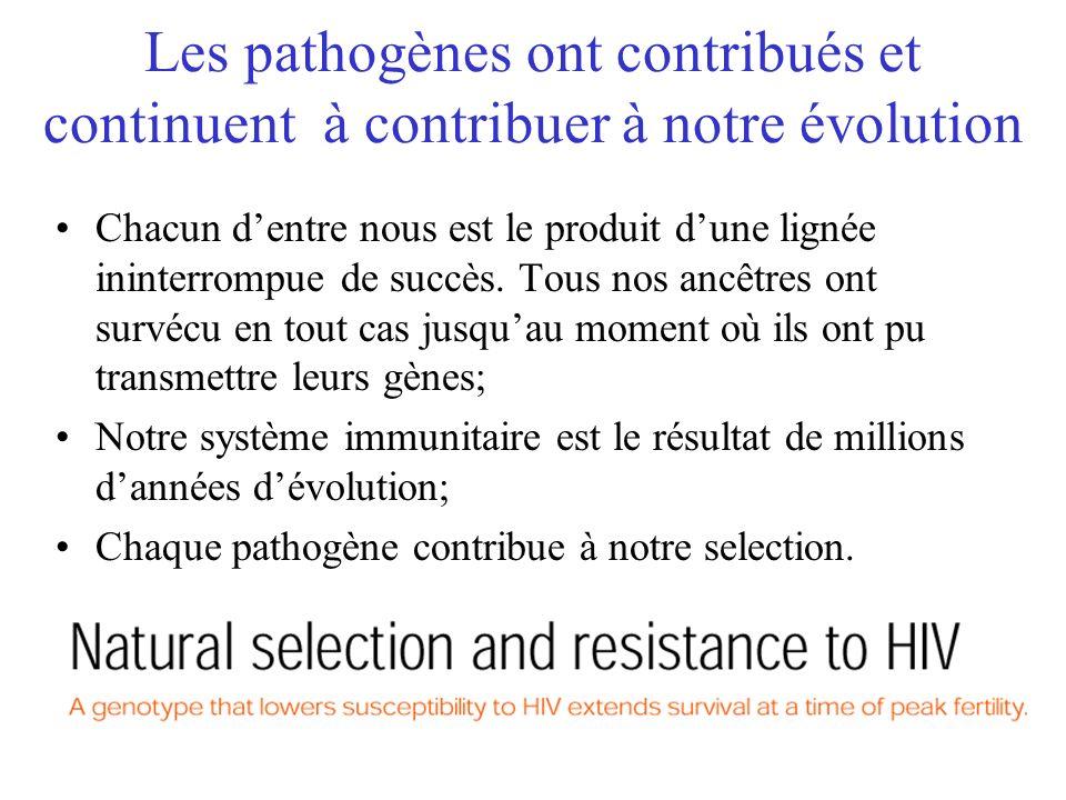 Les pathogènes ont contribués et continuent à contribuer à notre évolution