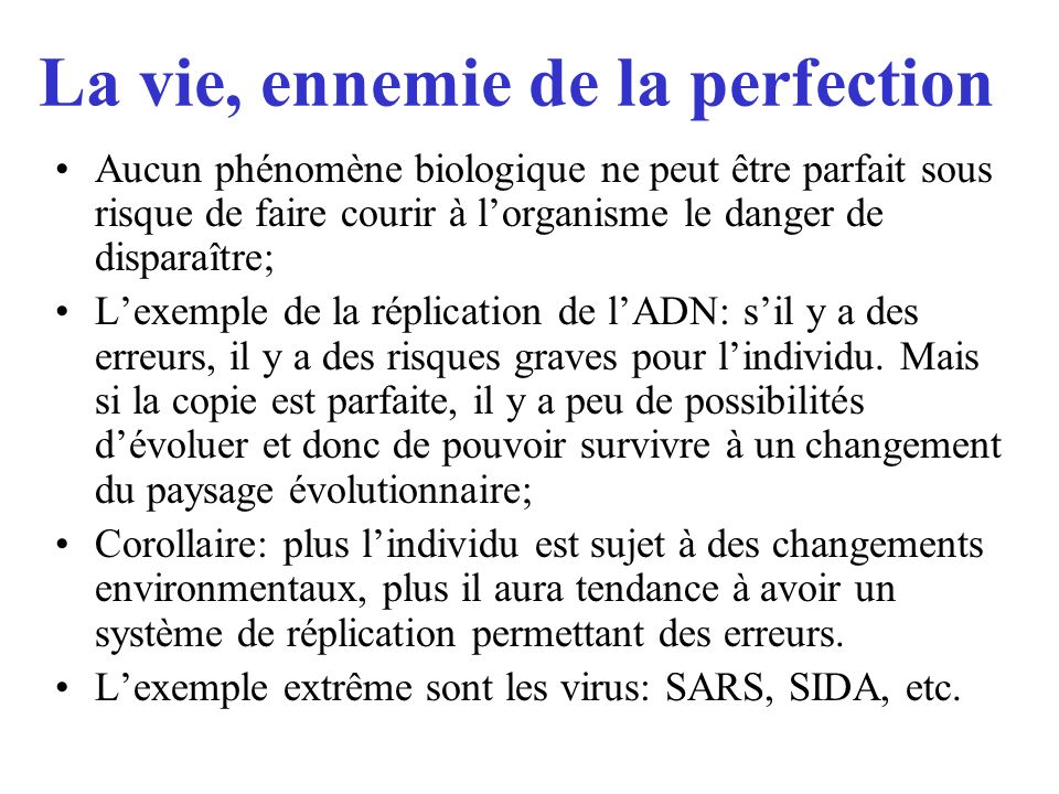La vie, ennemie de la perfection