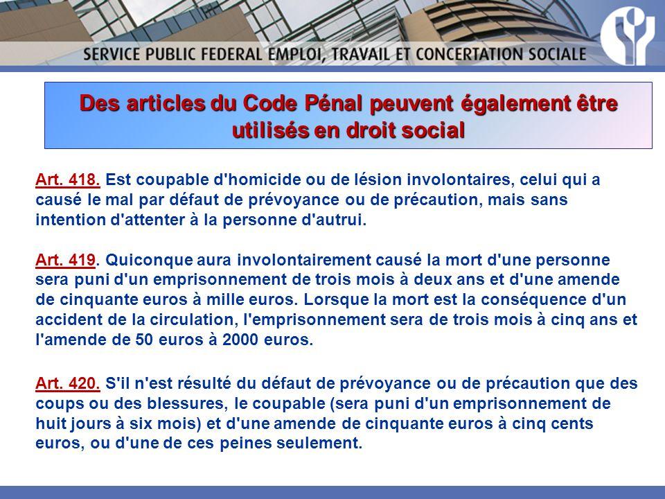 Des articles du Code Pénal peuvent également être utilisés en droit social