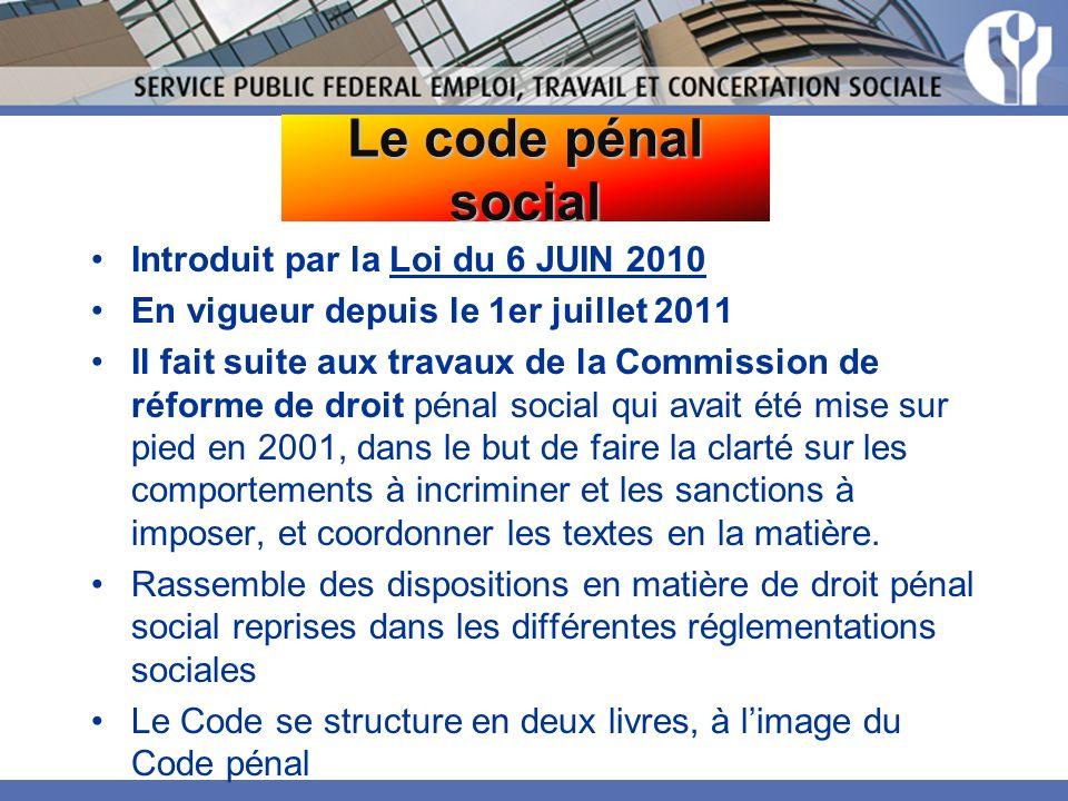 Le code pénal social Introduit par la Loi du 6 JUIN 2010