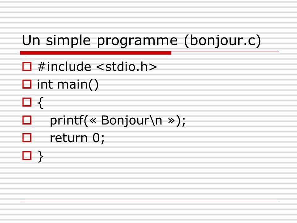 Un simple programme (bonjour.c)