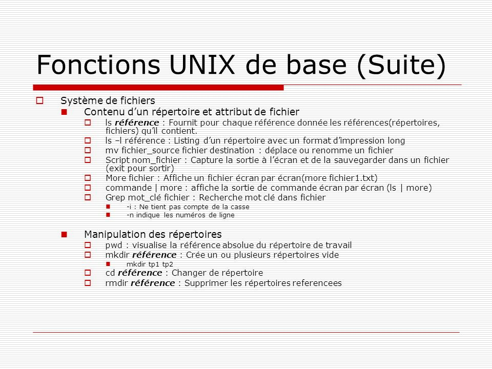 Fonctions UNIX de base (Suite)