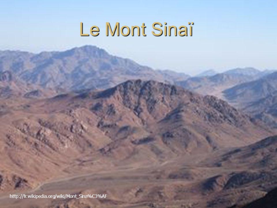 Le Mont Sinaï http://fr.wikipedia.org/wiki/Mont_Sina%C3%AF