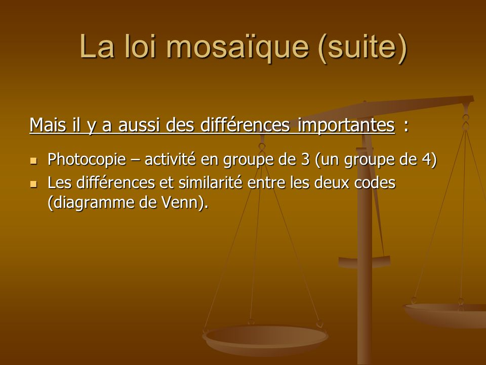 La loi mosaïque (suite)
