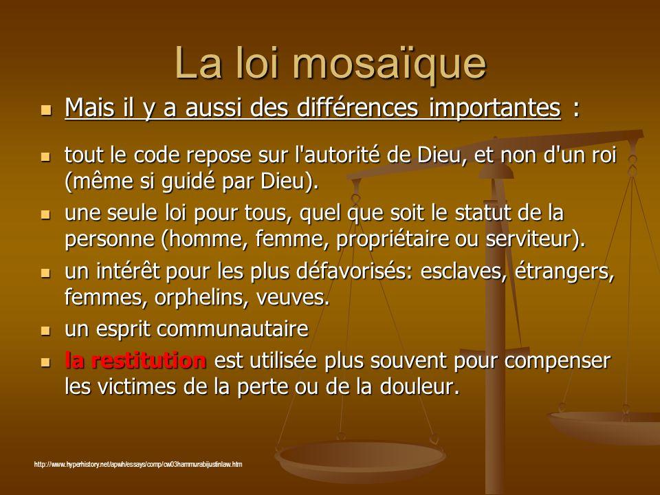 La loi mosaïque Mais il y a aussi des différences importantes :