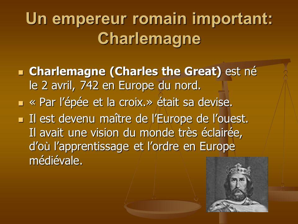 Un empereur romain important: Charlemagne