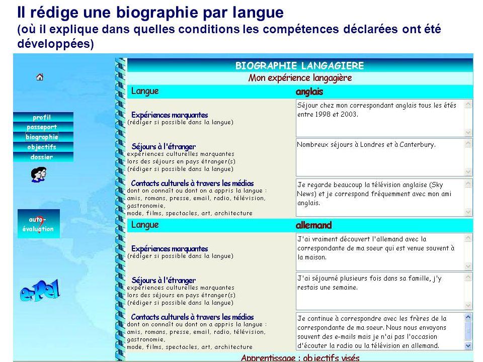 Il rédige une biographie par langue (où il explique dans quelles conditions les compétences déclarées ont été développées)