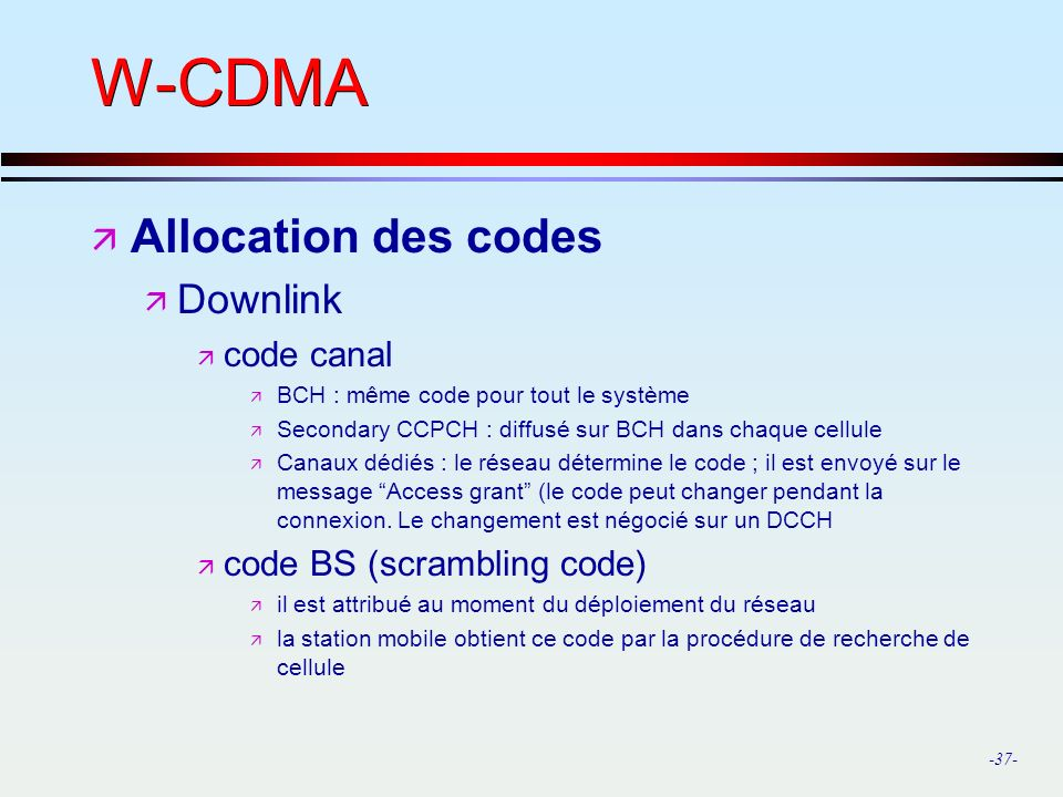 W-CDMA Allocation des codes Downlink code canal