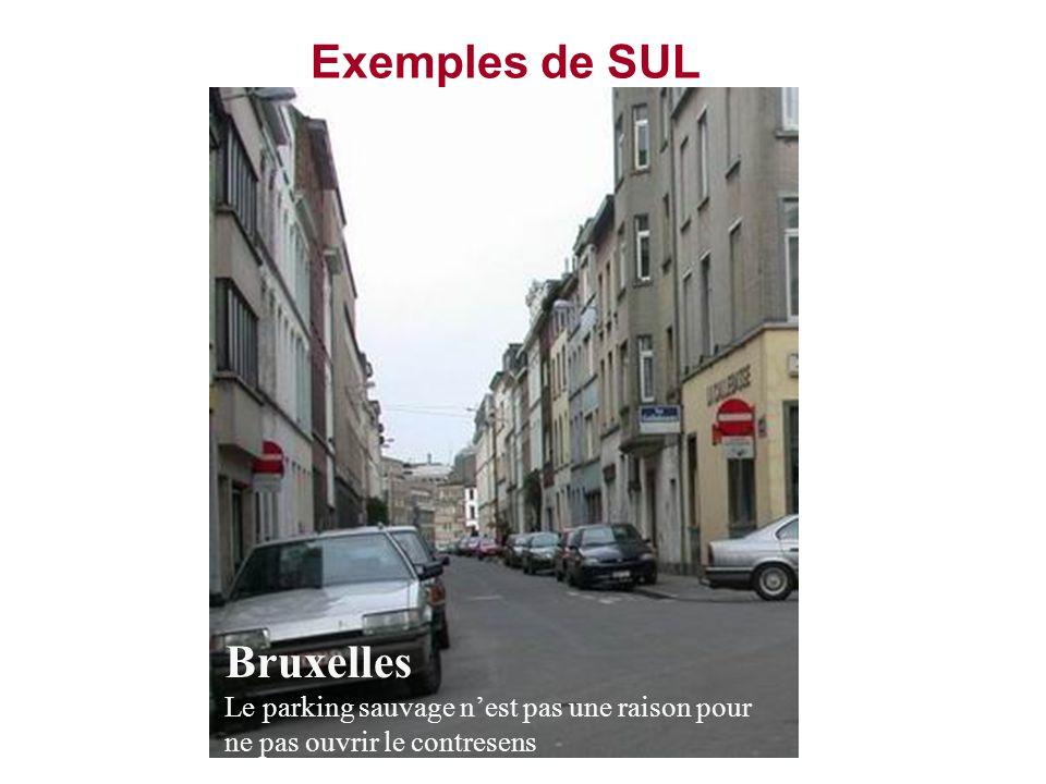 Exemples de SUL Bruxelles Le parking sauvage n'est pas une raison pour