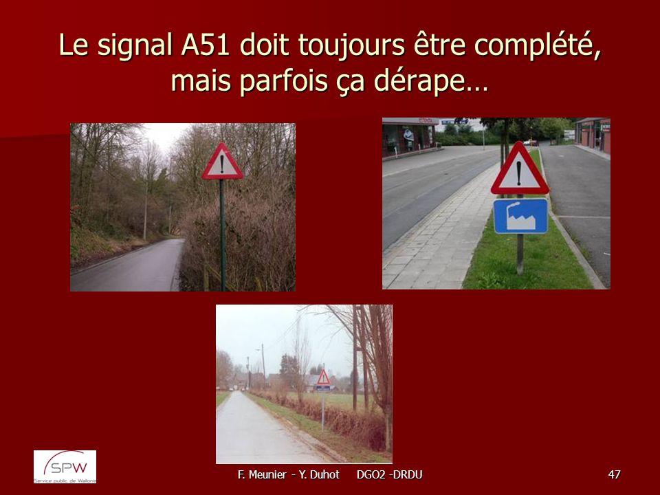 Le signal A51 doit toujours être complété, mais parfois ça dérape…
