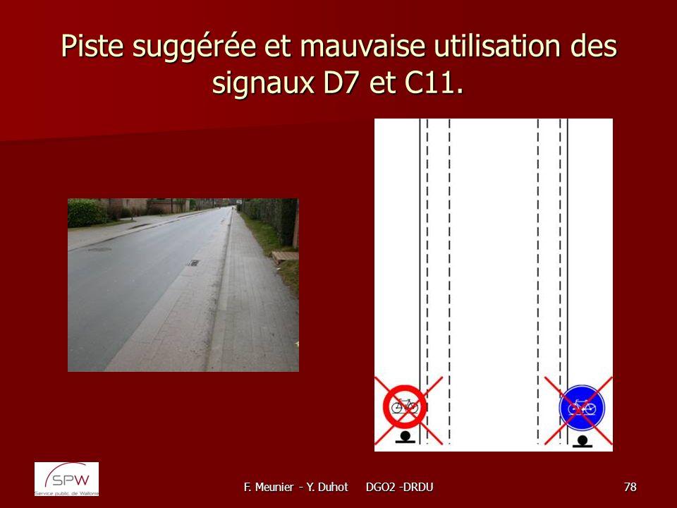 Piste suggérée et mauvaise utilisation des signaux D7 et C11.