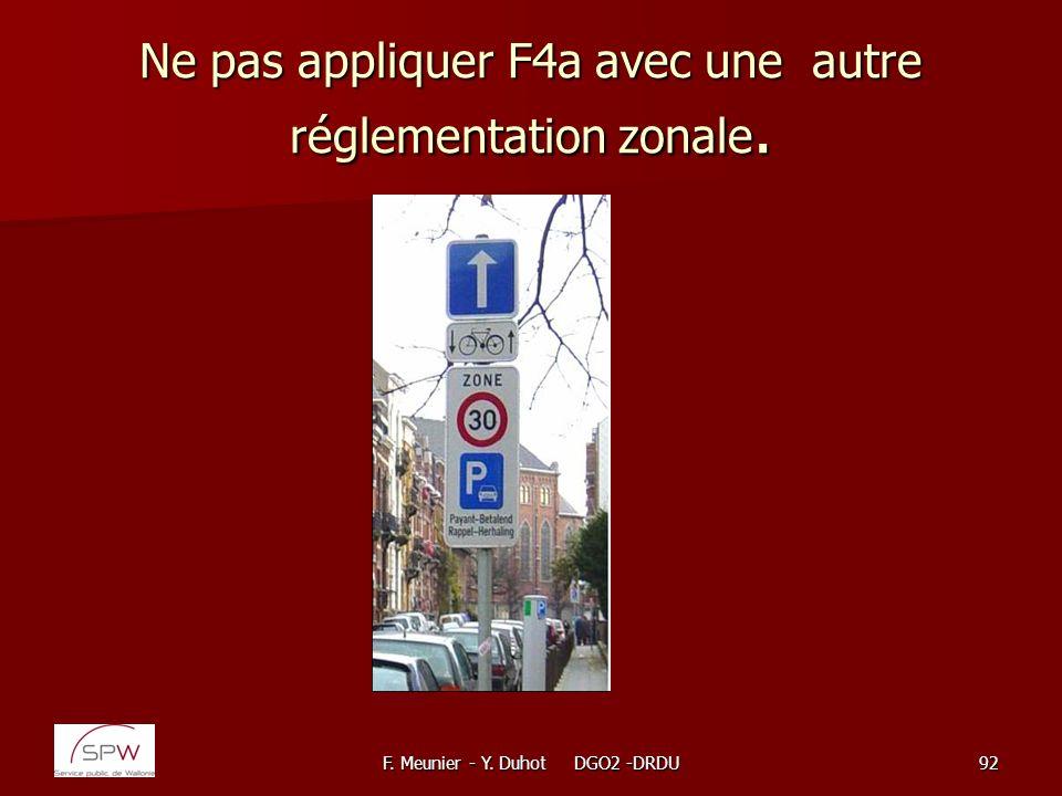 Ne pas appliquer F4a avec une autre réglementation zonale.