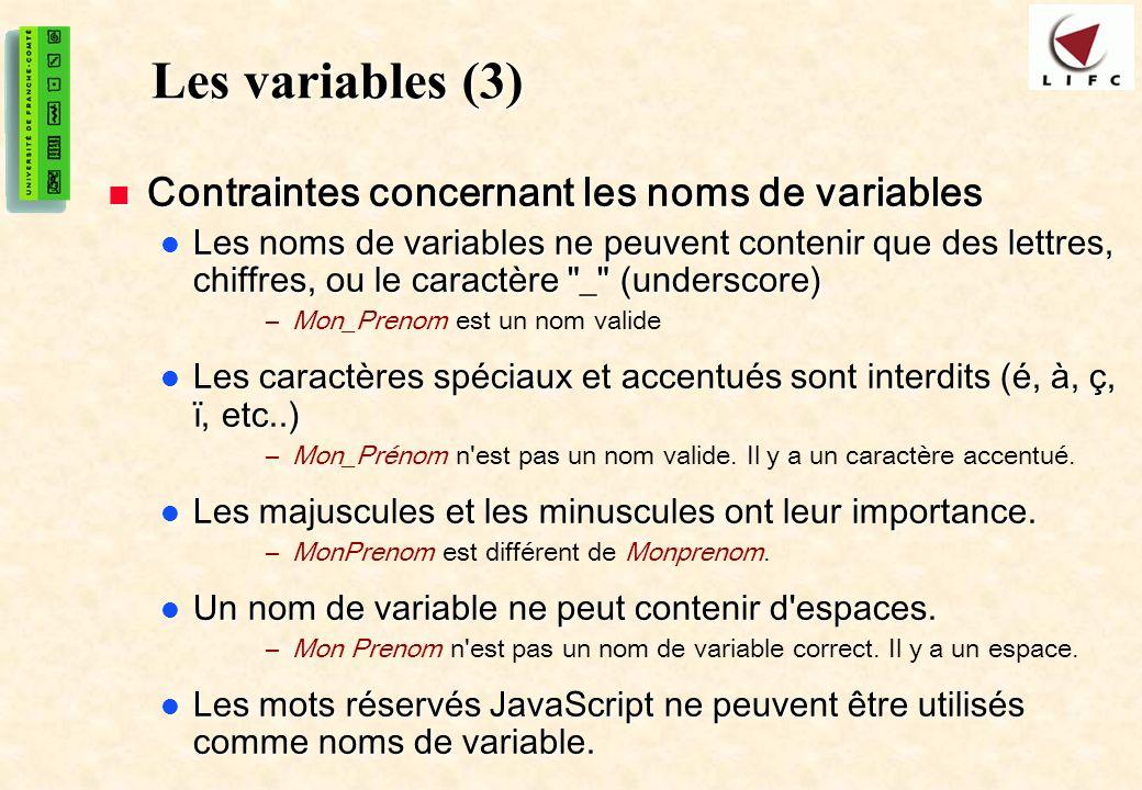 Les variables (3) Contraintes concernant les noms de variables