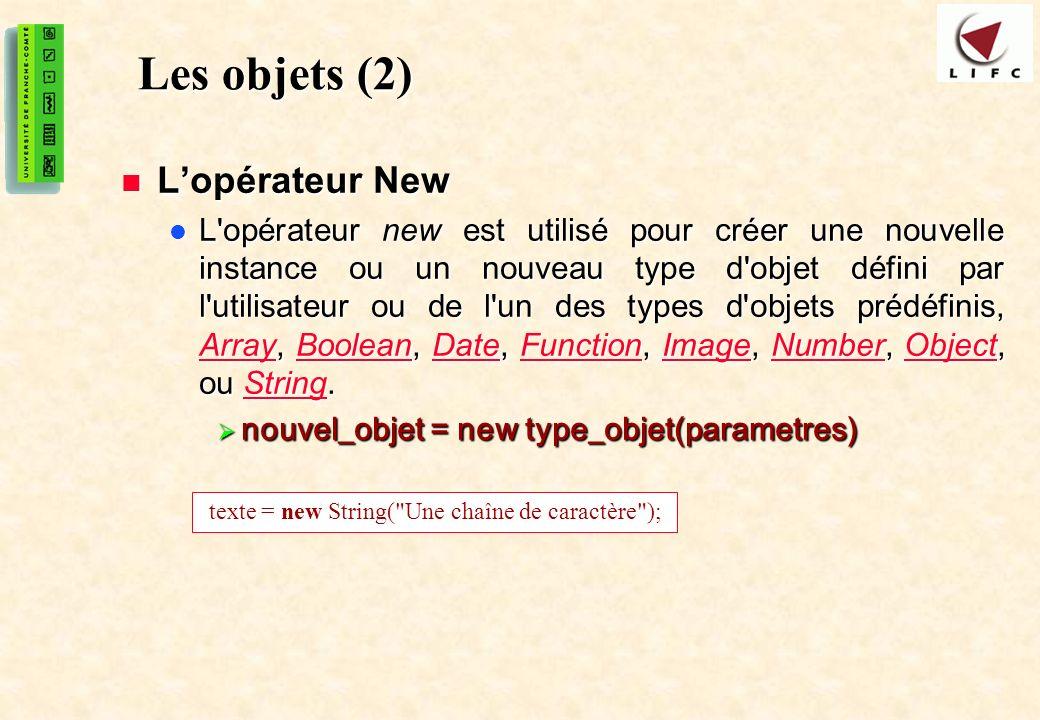 Les objets (2) L'opérateur New