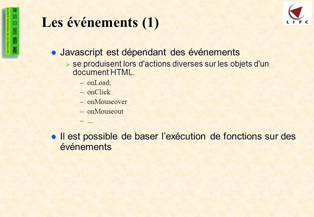 Les événements (1) Javascript est dépendant des événements