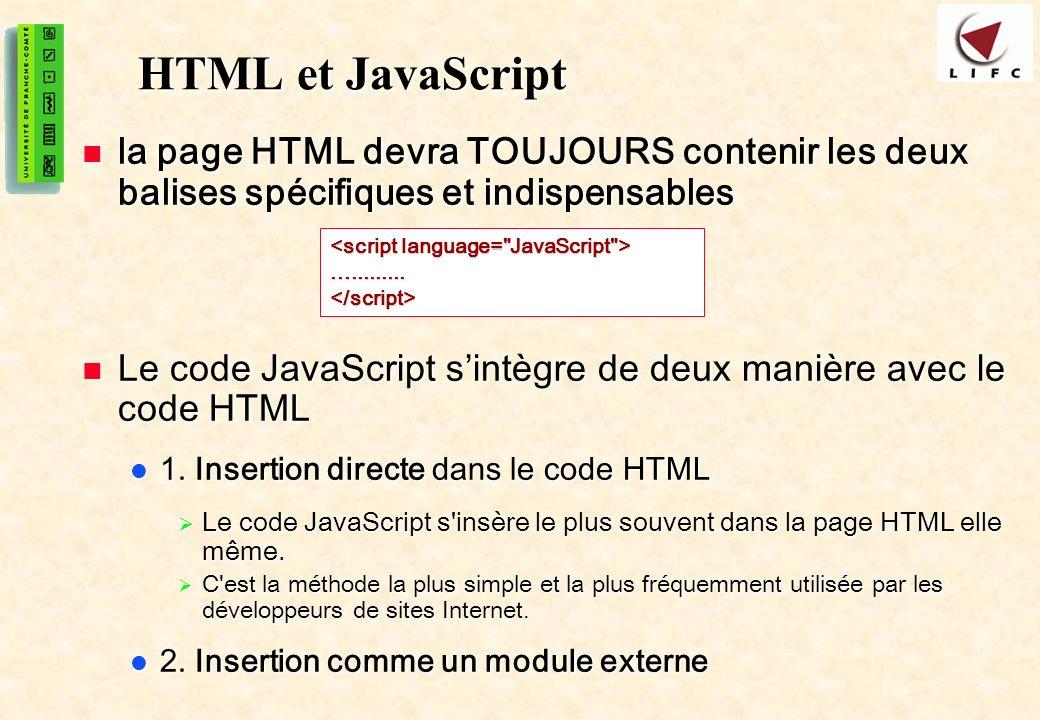HTML et JavaScript la page HTML devra TOUJOURS contenir les deux balises spécifiques et indispensables.