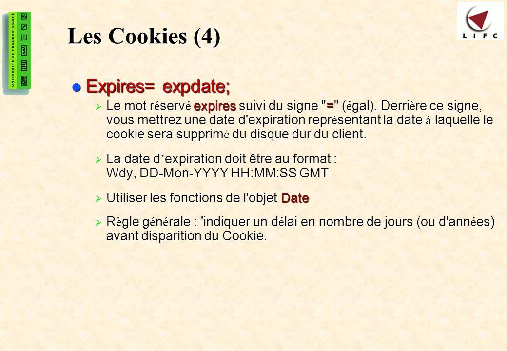 Les Cookies (4) Expires= expdate;