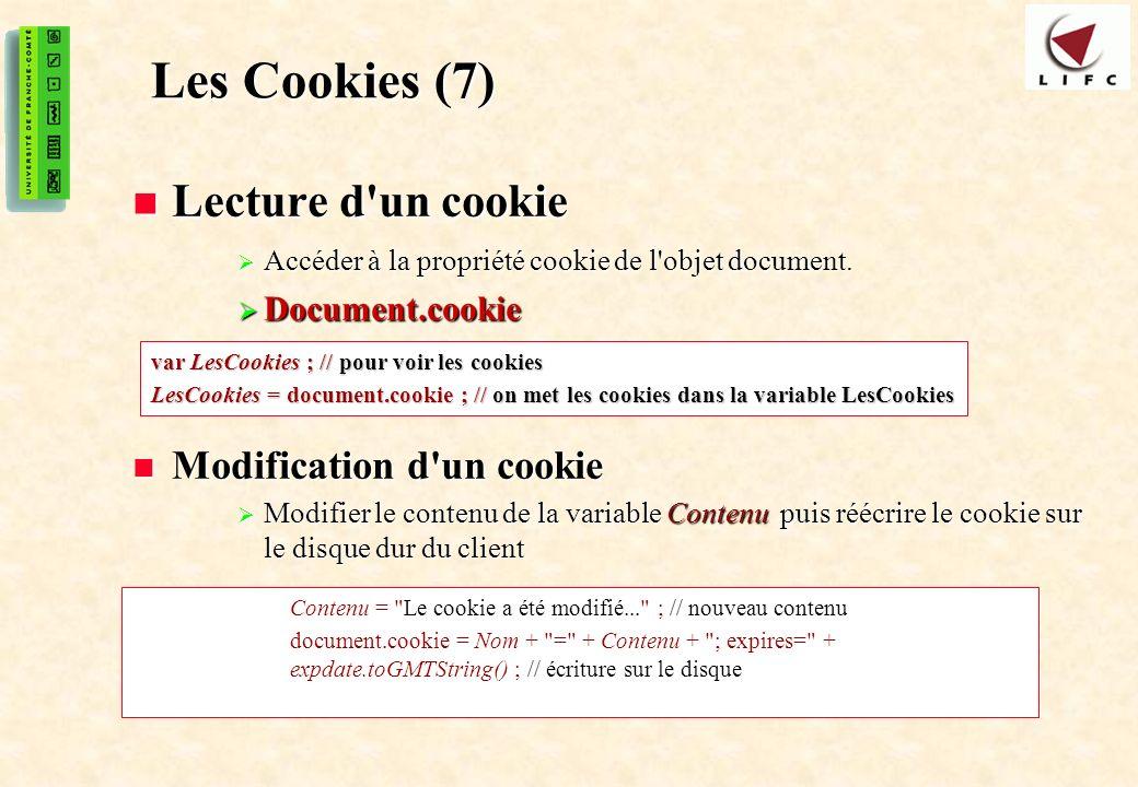 Les Cookies (7) Lecture d un cookie Modification d un cookie