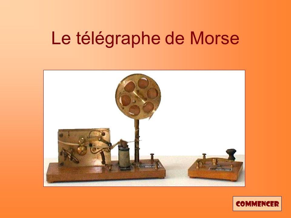 Le télégraphe de Morse Commencer