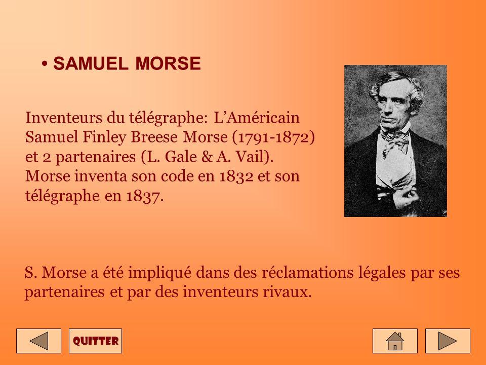 • SAMUEL MORSE Inventeurs du télégraphe: L'Américain Samuel Finley Breese Morse (1791-1872) et 2 partenaires (L. Gale & A. Vail).