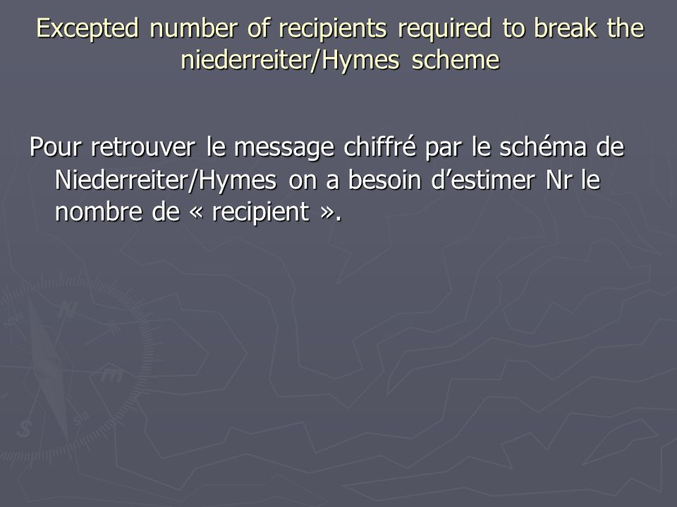 Excepted number of recipients required to break the niederreiter/Hymes scheme