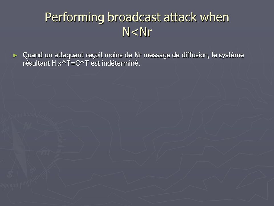 Performing broadcast attack when N<Nr