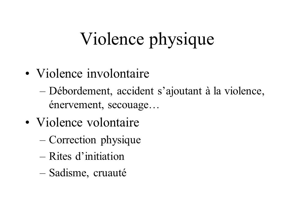 Violence physique Violence involontaire Violence volontaire